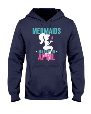 Mermaids Are Born in April Hooded Sweatshirt thumbnail