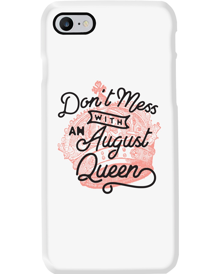 Don't Mess With an August Queen Phone Case
