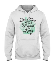 Don't Mess With a August King Hooded Sweatshirt thumbnail