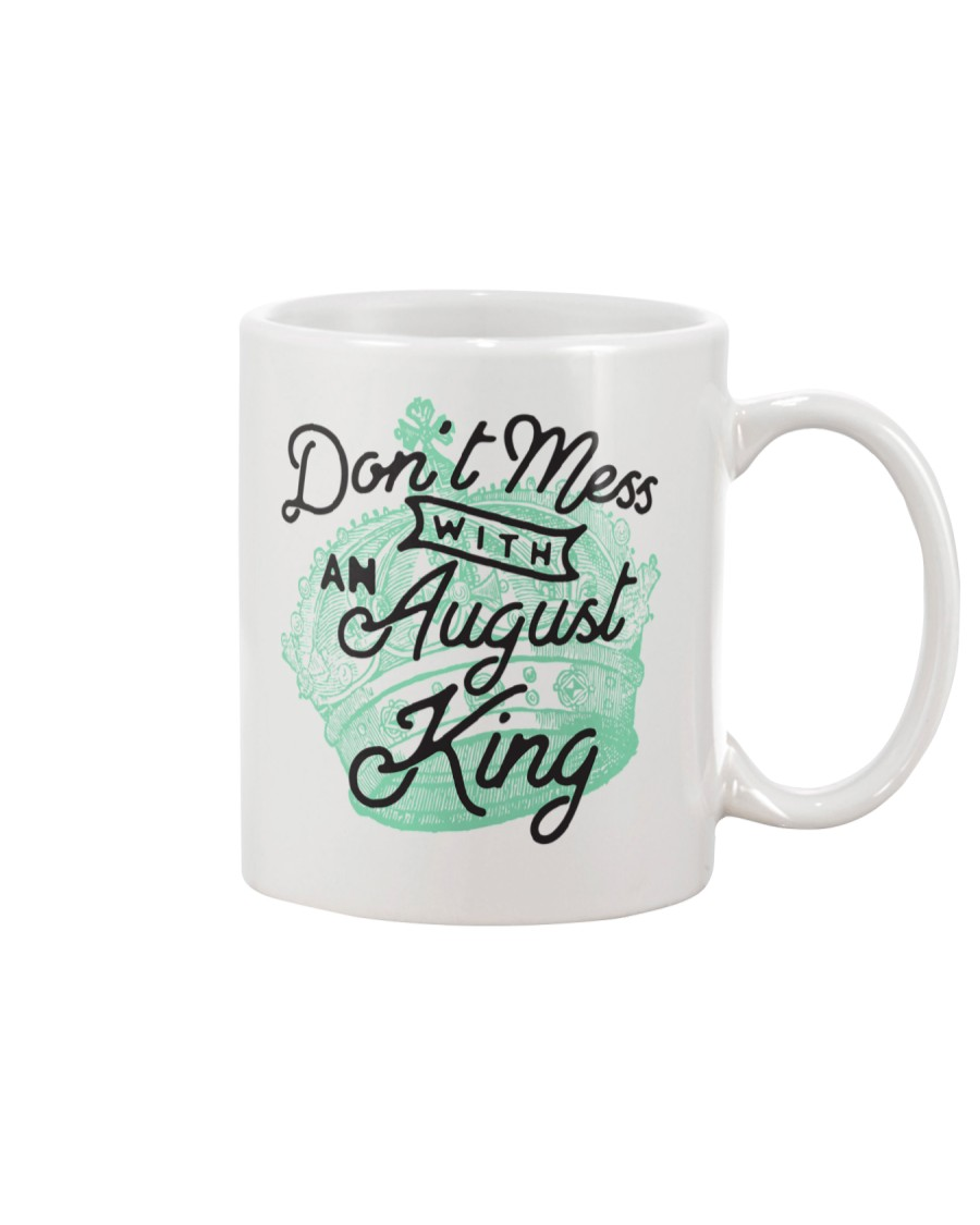 Don't Mess With a August King Mug