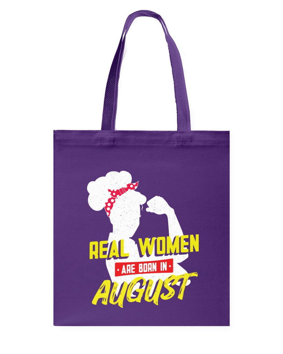 Real Women are Born in August Tote Bag