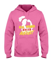 Real Women are Born in August Hooded Sweatshirt thumbnail