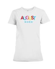 August Born Premium Fit Ladies Tee thumbnail