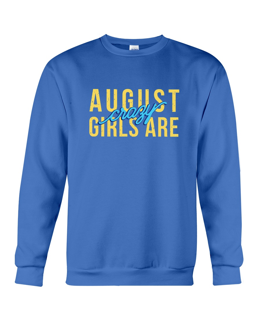 August Girls are Crazy Crewneck Sweatshirt