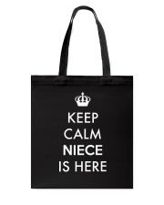 Keep Calm Niece Is Here Tote Bag tile