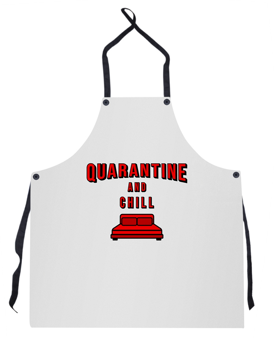 Quarantine and Chill Apron