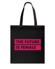 The Future Is Female Tote Bag thumbnail