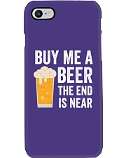 Buy Me a Beer the End is Near Phone Case thumbnail