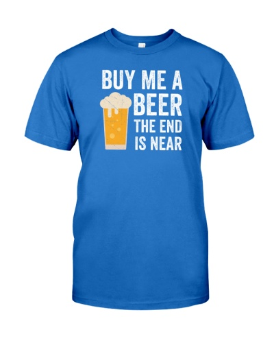 Buy Me a Beer the End is Near