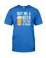 Buy Me a Beer the End is Near Premium Fit Mens Tee thumbnail