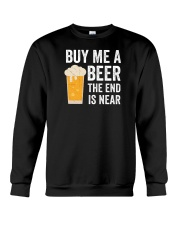 Buy Me a Beer the End is Near Crewneck Sweatshirt thumbnail