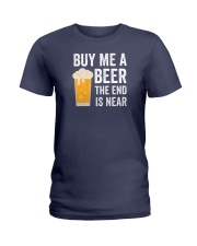 Buy Me a Beer the End is Near Ladies T-Shirt thumbnail