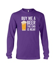 Buy Me a Beer the End is Near Long Sleeve Tee thumbnail