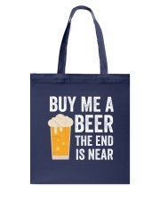 Buy Me a Beer the End is Near Tote Bag thumbnail