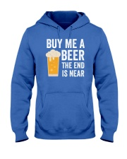 Buy Me a Beer the End is Near Hooded Sweatshirt thumbnail