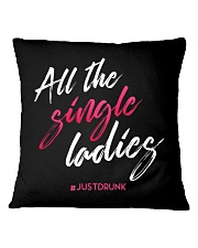 All The Single Ladies Square Pillowcase tile