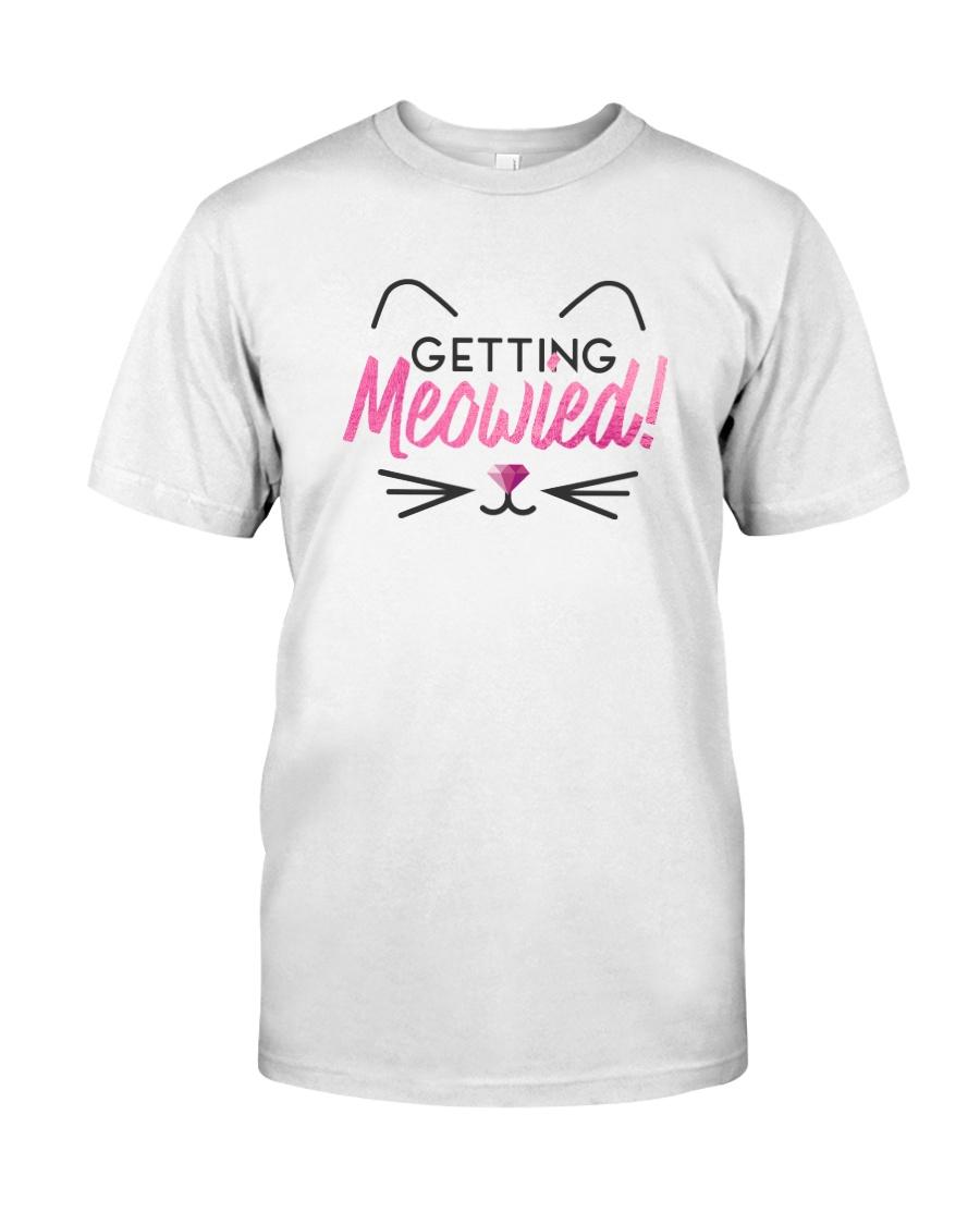 Getting Meowied Classic T-Shirt