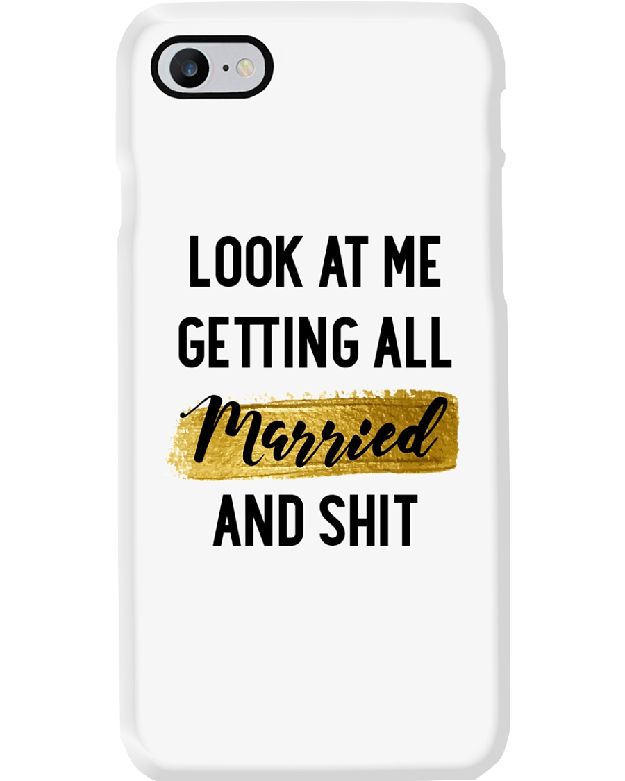 Look at me Getting all Married Phone Case
