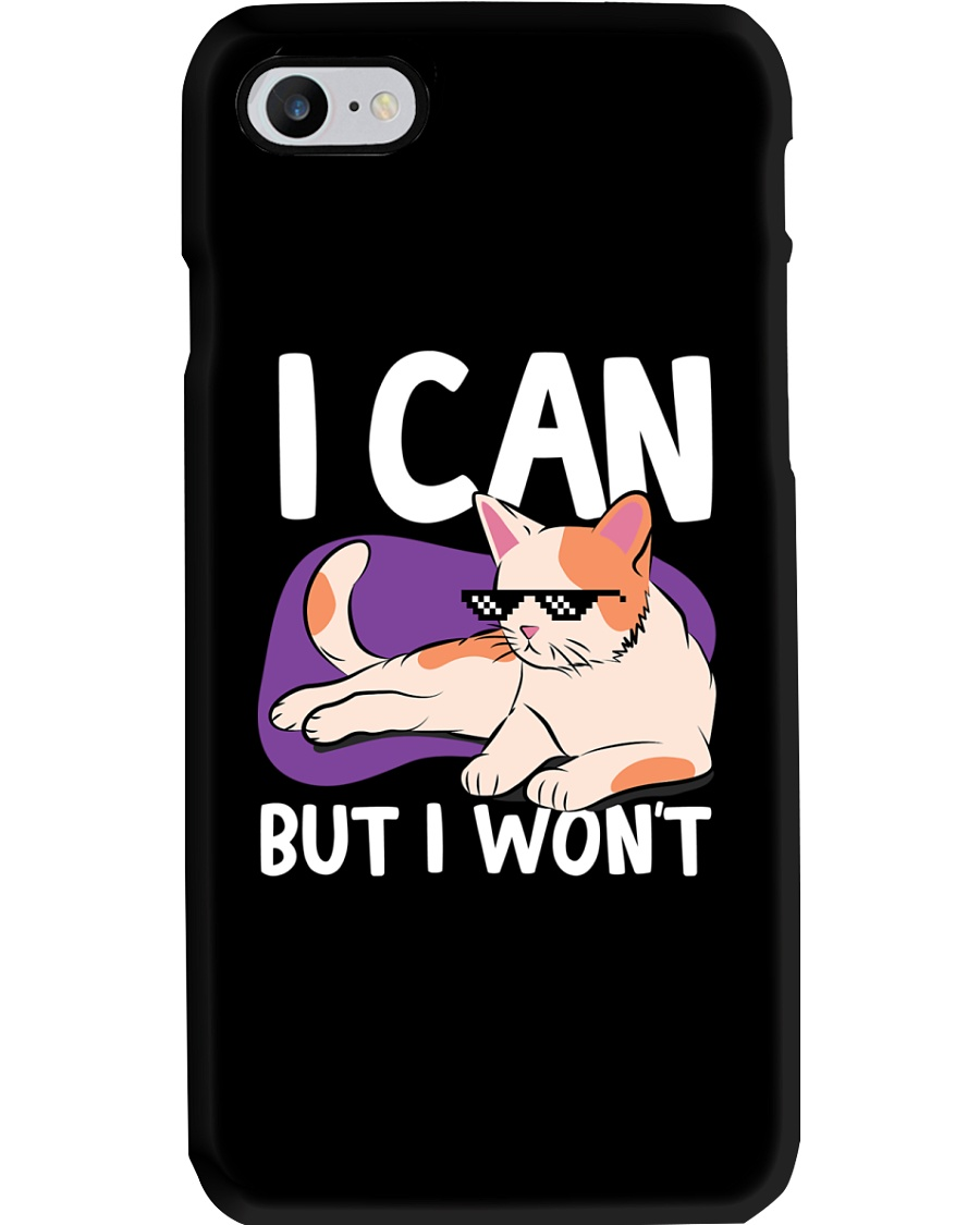 I Can But I Won't Phone Case