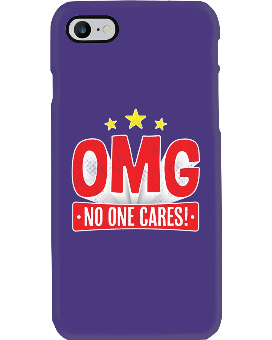 OMG No One Cares Phone Case