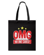 OMG No One Cares Tote Bag thumbnail