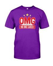 OMG No One Cares Classic T-Shirt front