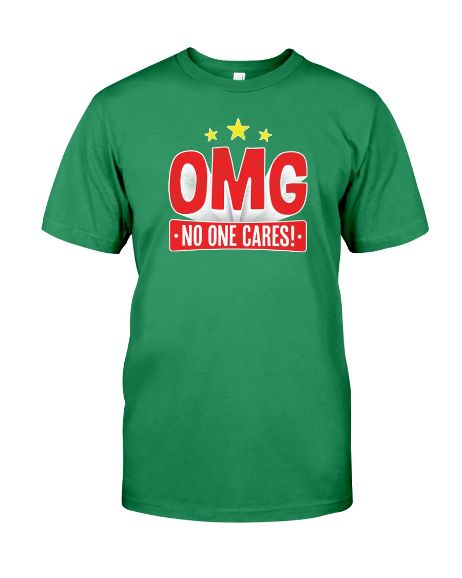 OMG No One Cares Premium Fit Mens Tee