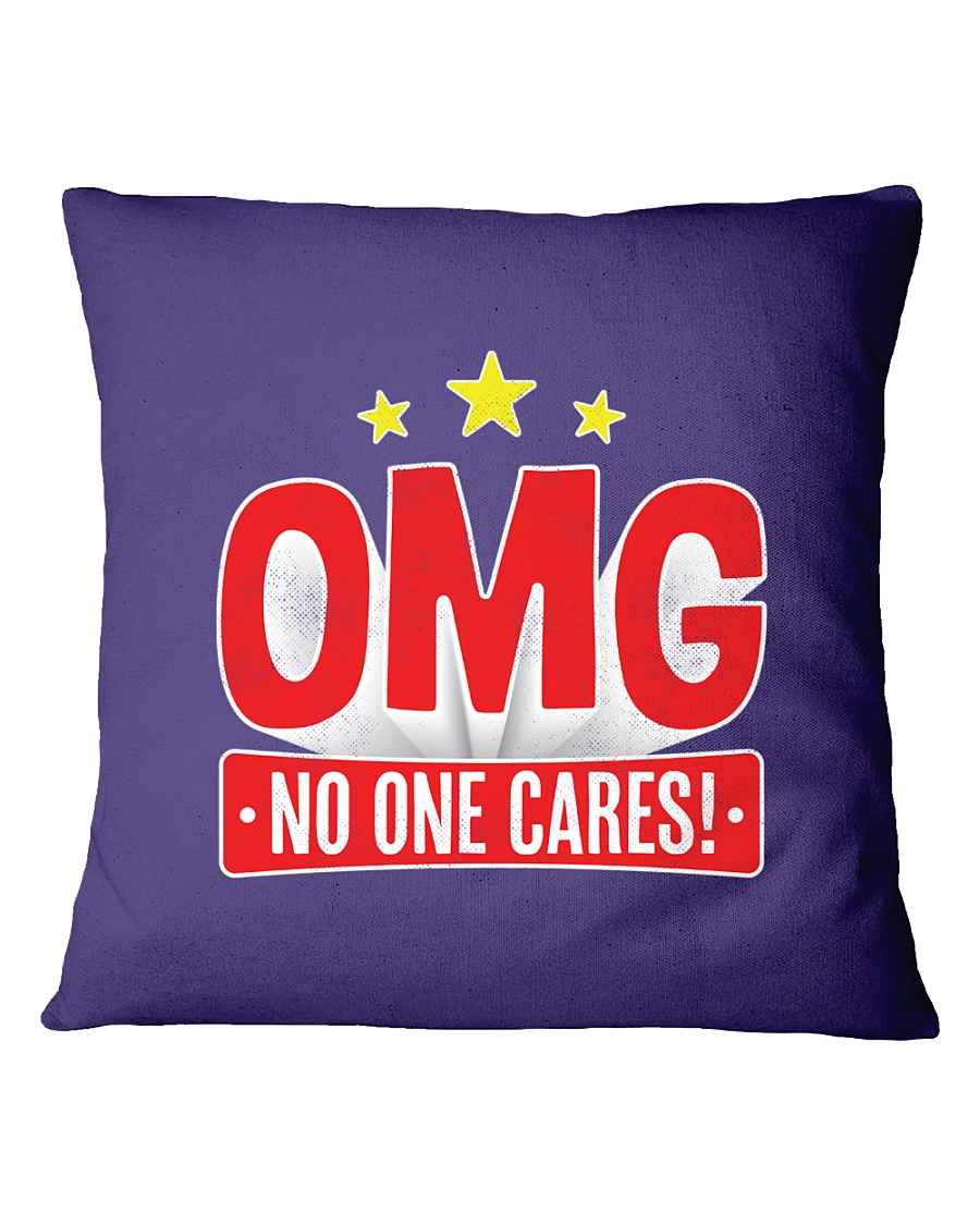 OMG No One Cares Square Pillowcase