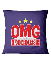OMG No One Cares Square Pillowcase front