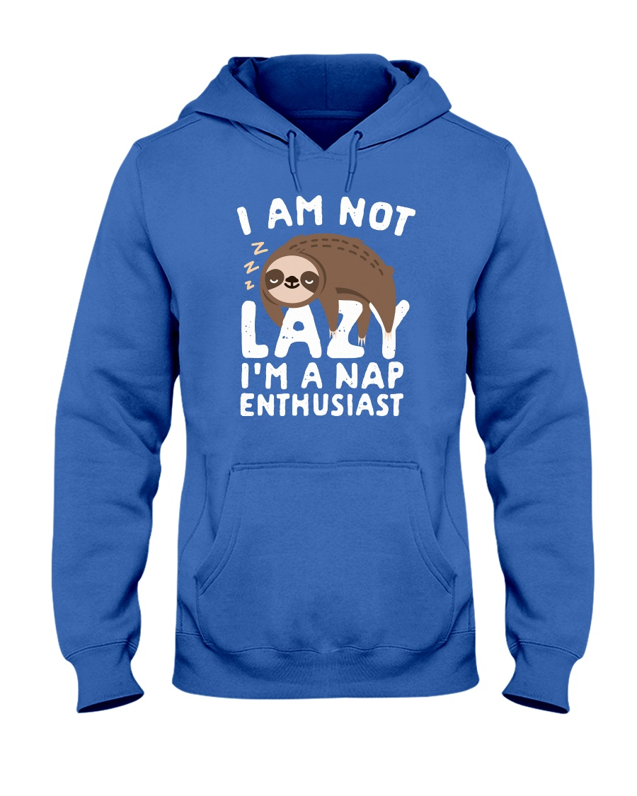 I Am Not Lazy I'm A Nap Enthusiast Hooded Sweatshirt