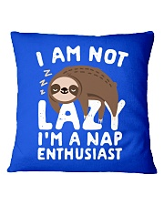 I Am Not Lazy I'm A Nap Enthusiast Square Pillowcase thumbnail