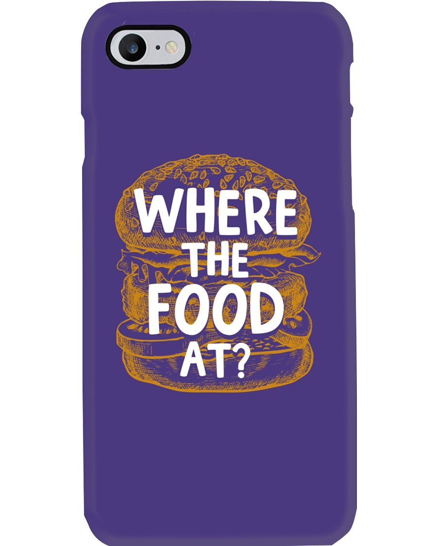 Where The Food At Phone Case