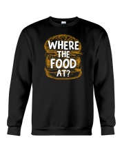 Where The Food At Crewneck Sweatshirt front