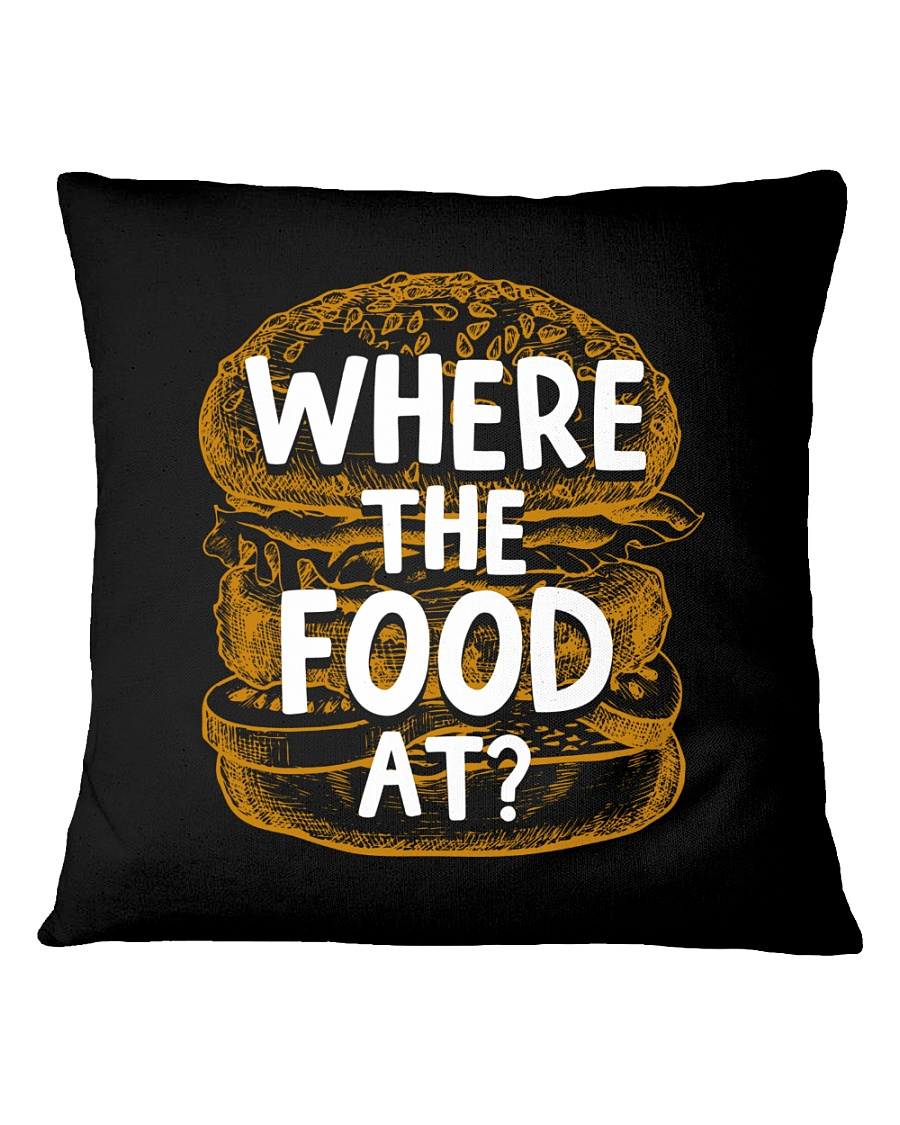 Where The Food At Square Pillowcase