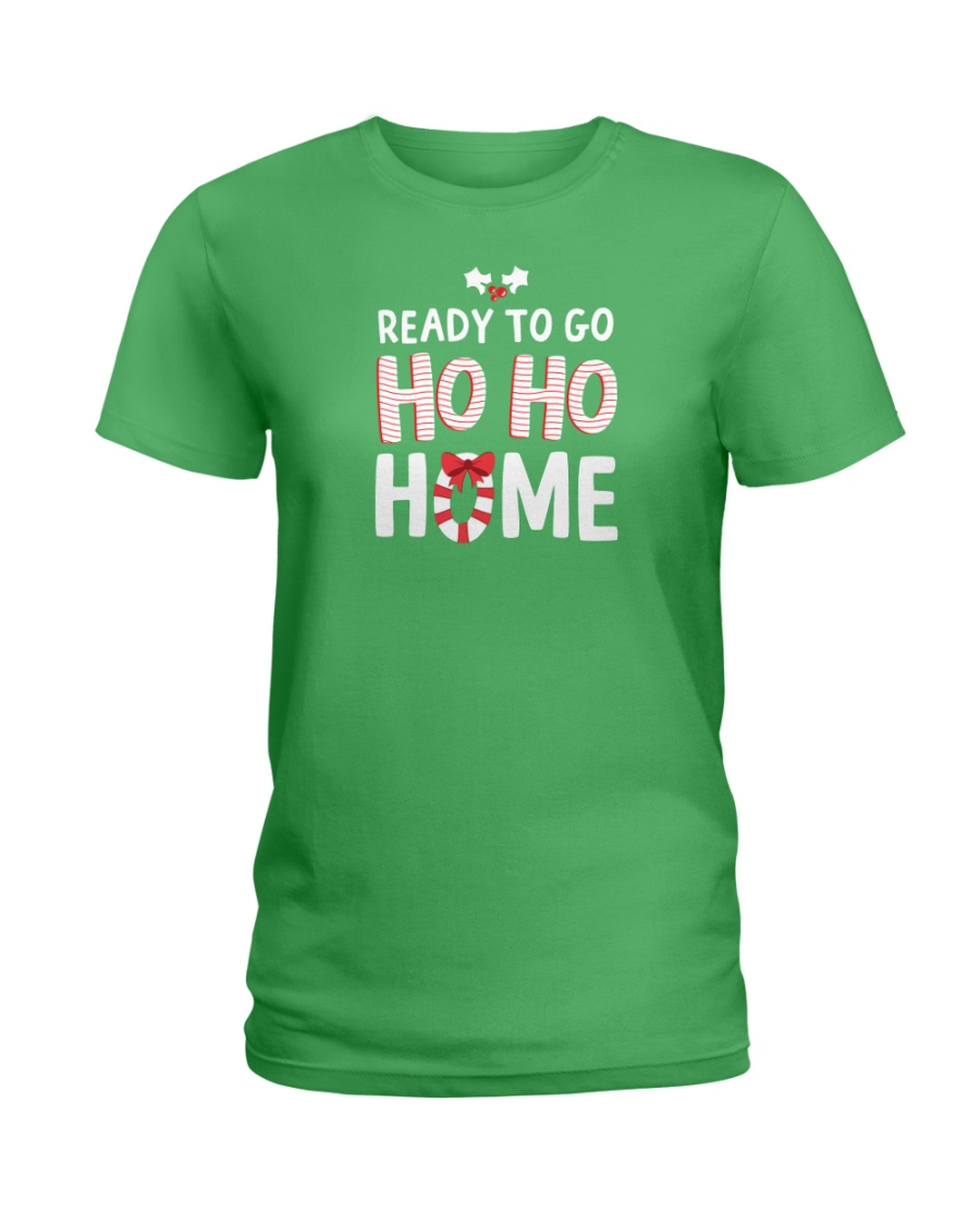 Ready To Go Ho Ho Home Ladies T-Shirt