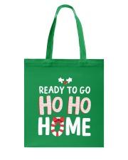 Ready To Go Ho Ho Home Tote Bag thumbnail