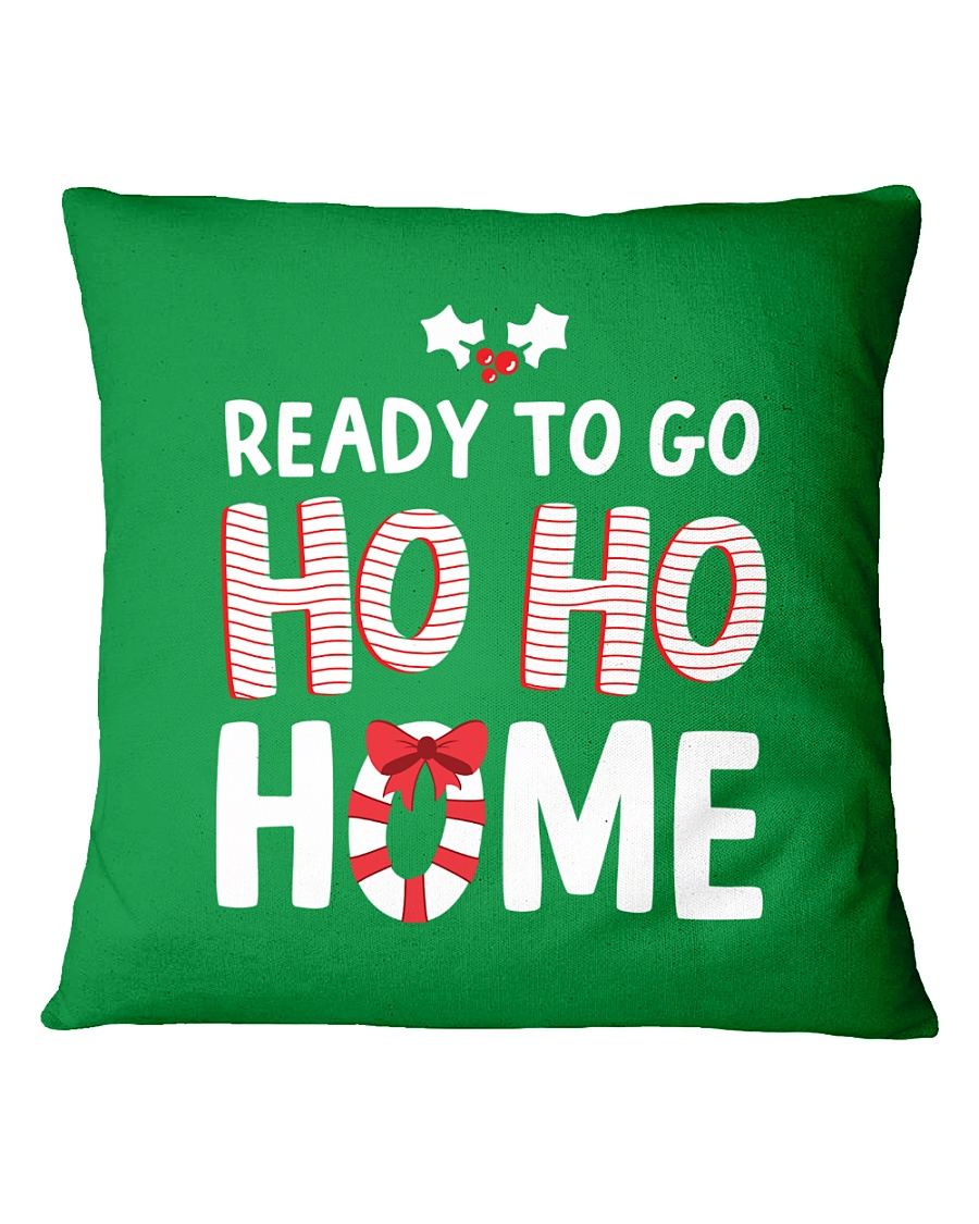Ready To Go Ho Ho Home Square Pillowcase
