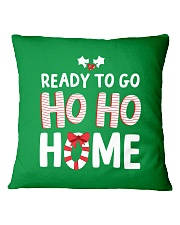 Ready To Go Ho Ho Home Square Pillowcase front