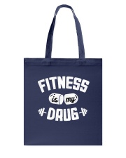 Fitness Is My Drug Tote Bag thumbnail