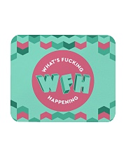 WFH - What's Fucking Happening Mousepad front