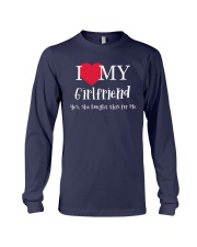 I Love My Girlfriend - Yes She Bought This For Me Long Sleeve Tee front
