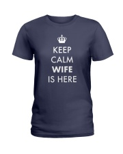 Keep Calm Wife is Here Ladies T-Shirt front