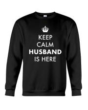 Keep Calm Husband is Here Crewneck Sweatshirt thumbnail
