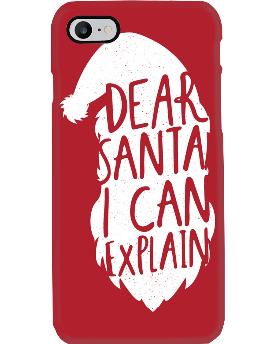 Dear Santa I Can Explain Phone Case