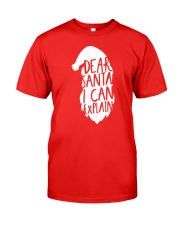 Dear Santa I Can Explain Classic T-Shirt thumbnail