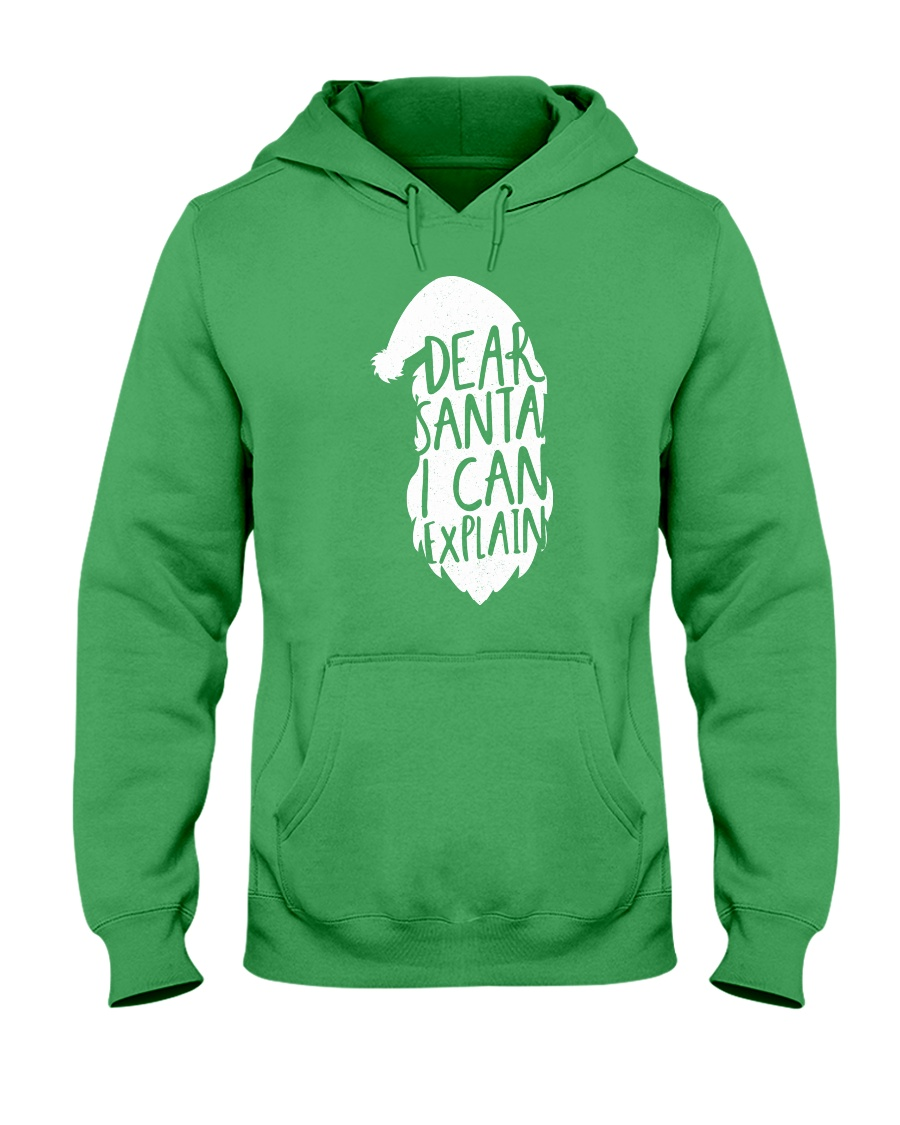 Dear Santa I Can Explain Hooded Sweatshirt
