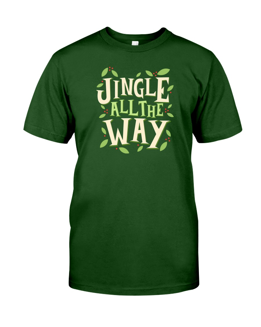 Jingle All The Way Classic T-Shirt