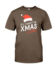 All I Want For Xmas Is You Classic T-Shirt thumbnail
