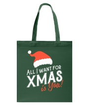 All I Want For Xmas Is You Tote Bag back