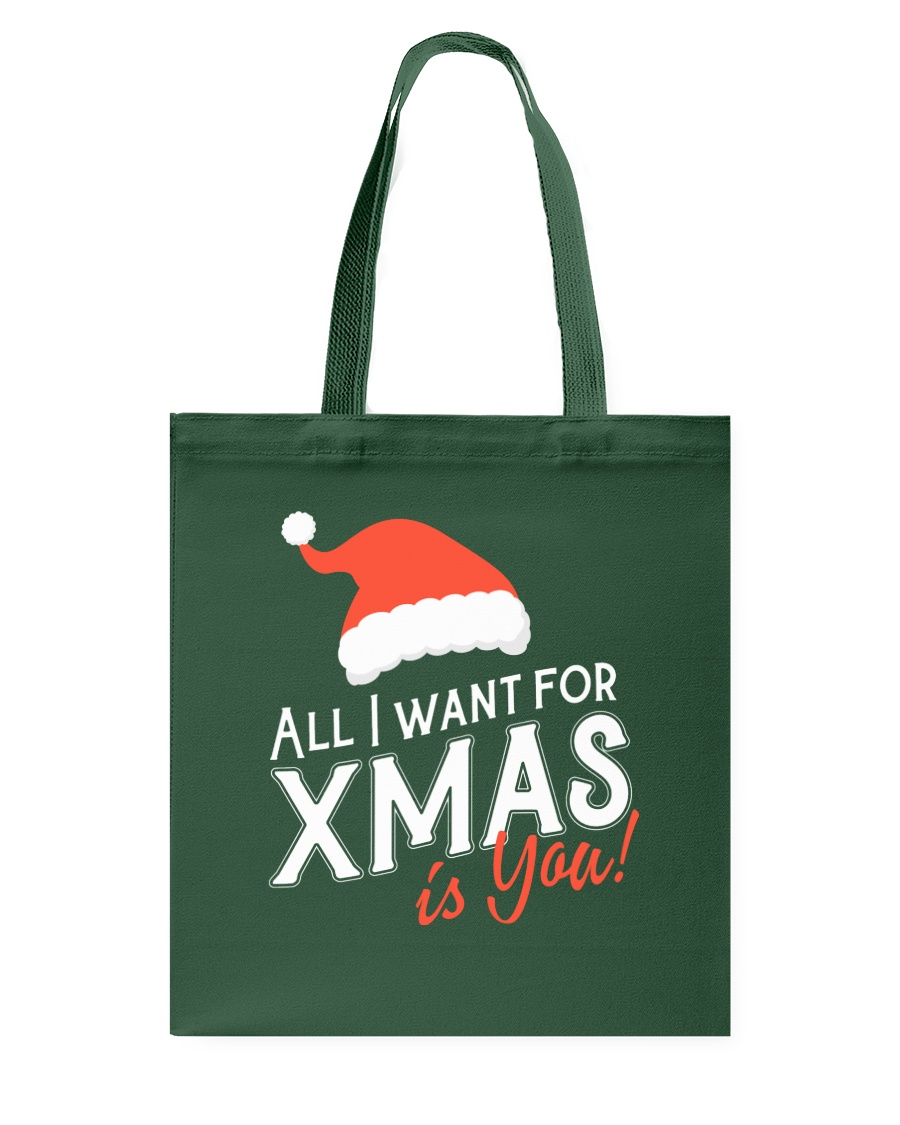 All I Want For Xmas Is You Tote Bag
